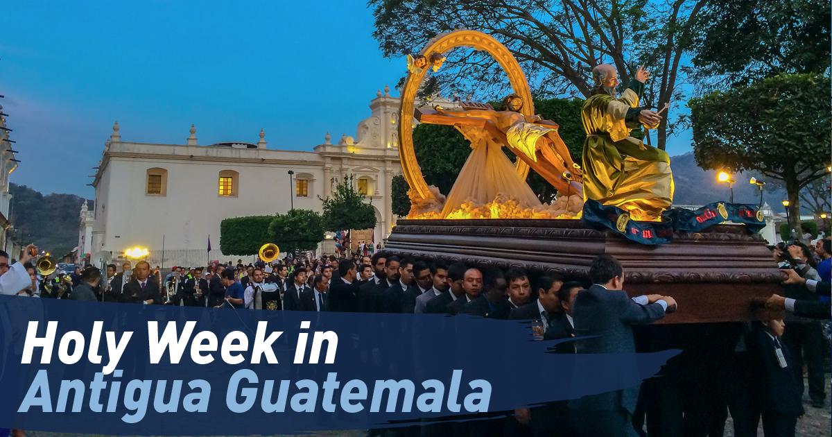 Semana Santa Holy Week In Antigua Guatemala Maximo Nivel